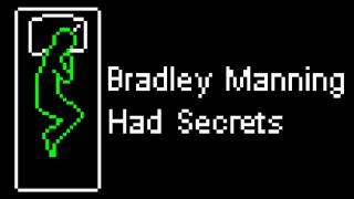 Bradley Manning Had Secrets (2011)