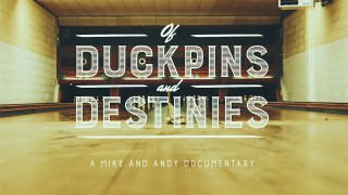 Of Duckpins and Destinies (2015)