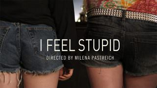 I Feel Stupid (2012)