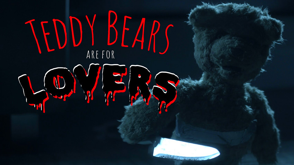 Teddy Bears Are For Lovers – EXTENDED CUT (2016)