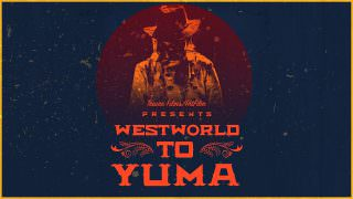 WESTWORLD to YUMA (2017)